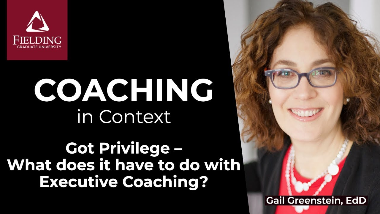 Got Privilege – What does it have to do with Executive Coaching?